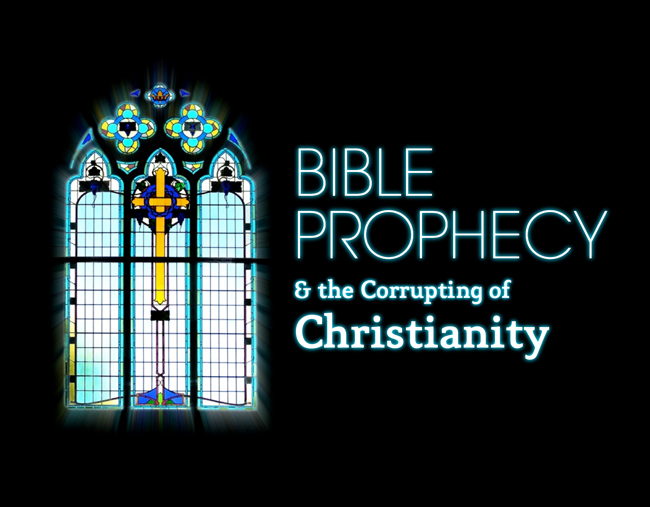 Bible Prophecy and the corrupting of Christianity