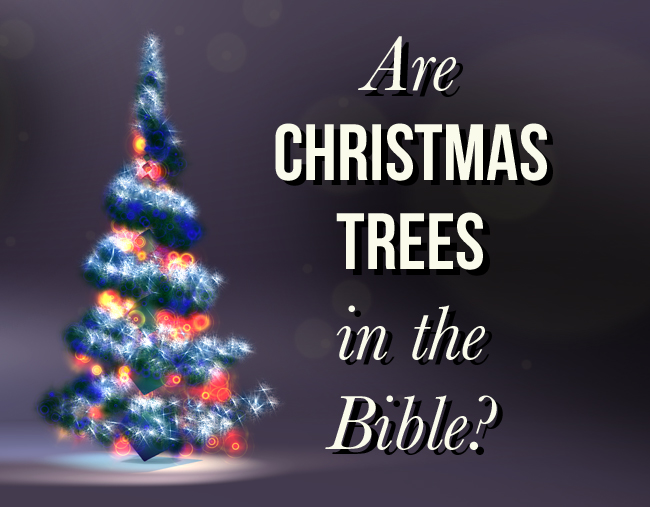 is the christmas tree biblical
